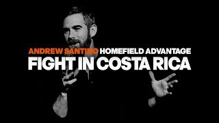 Fight in Costa Rica - Home Field Advantage Special