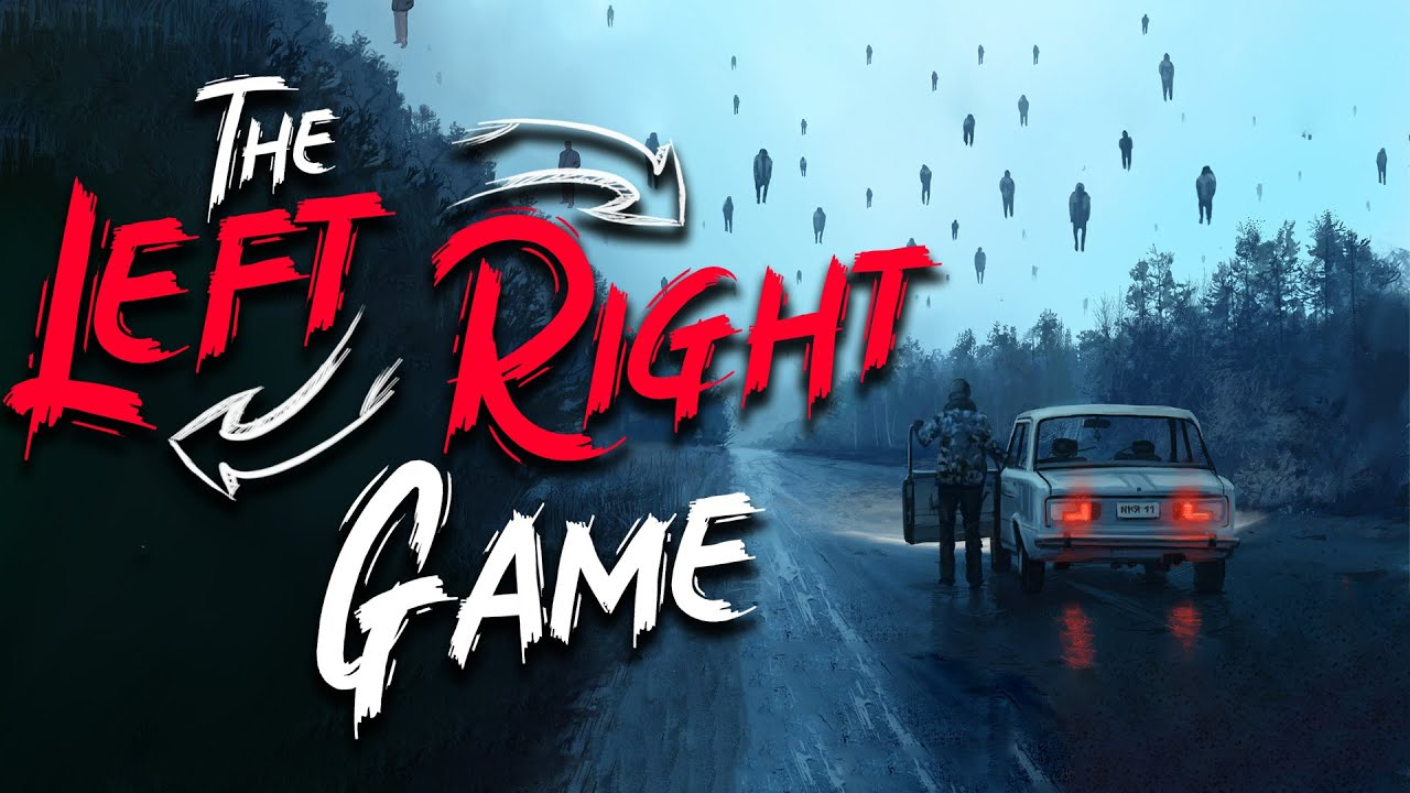 """Download """"Has Anyone Heard of The Left Right Game?"""" Creepypasta   Scary Stories from Reddit Nosleep"""