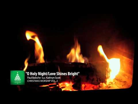 Christmas Worship Vol 2 by Paul Baloche (OFFICIAL FIREPLACE VERSION)