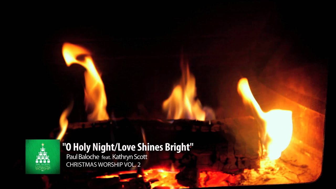 Christmas Worship Vol 2 by Paul Baloche (OFFICIAL FIREPLACE ...