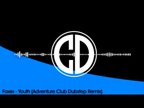 Foxes  Youth Adventure Club Dubstep Remix FREE