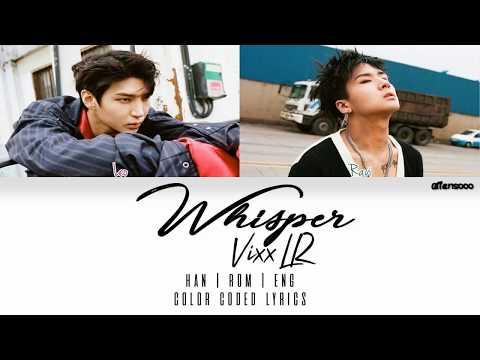 VIXX LR (빅스LR) – WHISPER (Color Coded Han|Rom|Eng Lyrics)