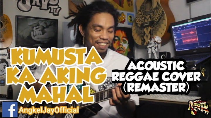 kumusta ka aking mahal by freddie aguilar acoustic reggae cover  remaster