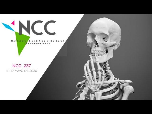Noticiero Científico y Cultural Iberoamericano, emisión 237. 11 al 17 de Mayo 2020