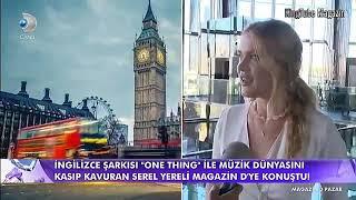 """İngilizce Şarkısı """"One Thıng""""İle Müzik Dünyasını Kasıp Kavuran Serel Yereli Konuştu! Video"""