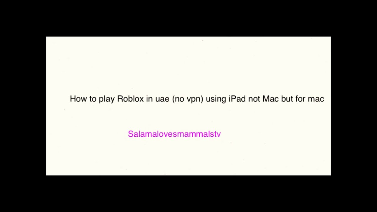 How To Play Roblox In Uae Without Vpn On Ipad How To Play Roblox In Uae No Vpn Youtube