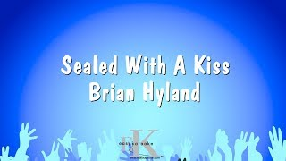 Sealed With A Kiss - Brian Hyland (Karaoke Version)