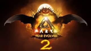 ARK: Fear Evolved 2!