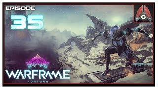 Let's Play Warframe: Fortuna With CohhCarnage - Episode 35