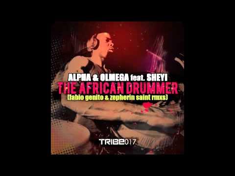 Alpha & Olmega featuring Sheyi - The African Drummer (Zepherin Saint Remix)