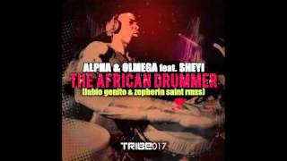 Alpha & Olmega featuring Sheyi - The African Drummer (Zepherin Saint Remix)