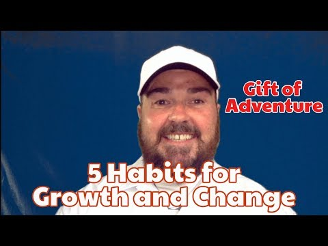 5 Top Habits for Growth and Change - Gift of Adventure