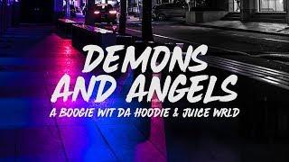 A Boogie Wit Da Hoodie - Demons and Angels (Lyrics) ft. Juice WRLD