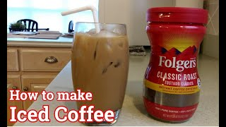 HOW TO MAKE ICED COFFEE / ICED COFFEE / ICED COFFEE USING FOLGERS COFFEE