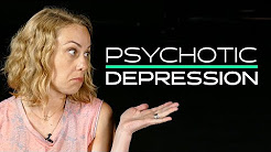 What is Psychotic Depression?
