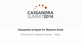 Apple Inc.: Cassandra at Apple for Massive Scale