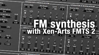 FM synthesis tutorial - Xen-Arts FMTS 2 VST synth