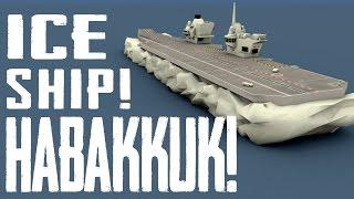 The Strange Files: Project Habakkuk ICE SHIP!