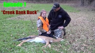 "Episode 1 ""Creek Bank Buck"""