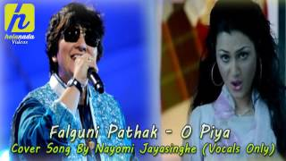 O Piya Cover By Nayomi Jayasinghe (Vocals Only)