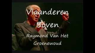 Raymond Van Het Groenewoud - Vlaanderen Boven