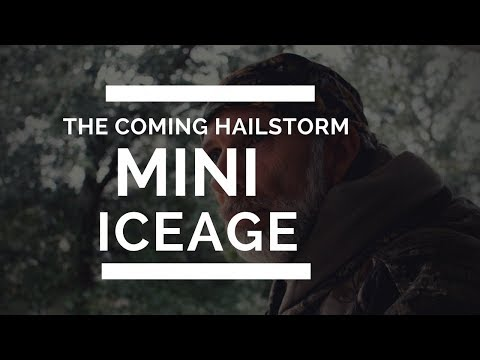 Mini Ice Age -- The Coming Hail Storm