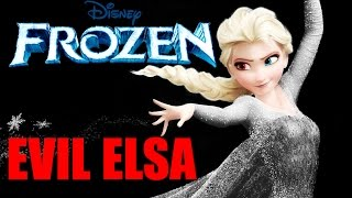 If Elsa Were The Villain of FROZEN (Deleted Scenes Added)