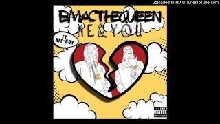 B-Mac The Queen Ft. Hit-Boy - Me & You