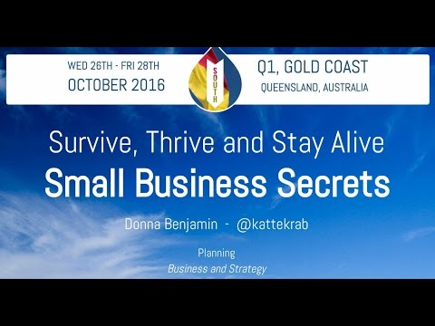 "Session: ""Survive thrive and stay alive: Small business secrets"" by Donna Benjamin"