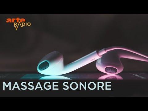 Massage sonore - ARTE Radio