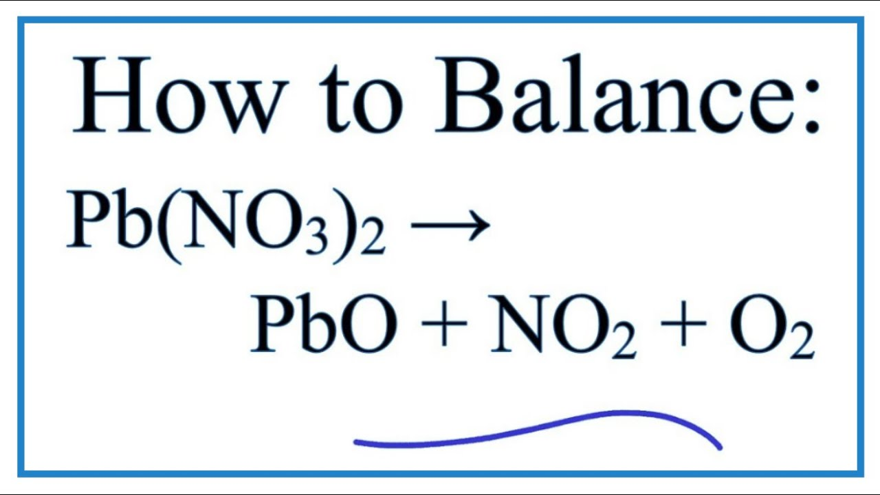 How To Balance Pb No3 2 Pbo No2 O2 Decomposition Of Lead Ii Nitrate