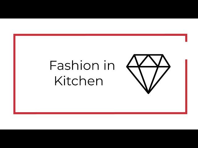 Fashion in Kitchen