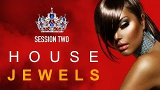 House Jewels: Session 2 ✭ Full Album | Fashion Grooves Finest Selection