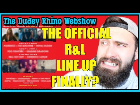 The  Reading & Leeds Festival 2018 Line Up Leaked?  The Dudey Rhino Web