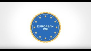 We will create a European FBI