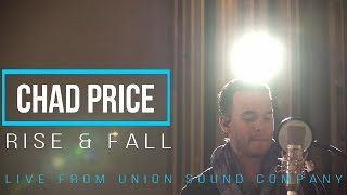 Chad Price - Rise & Fall (live from Union Sound Company)