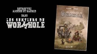 bande annonce de l'album Les sentiers de Wormhole T.1