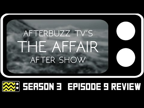 The Affair Season 3 Episode 9 Review & After Show | AfterBuzz TV