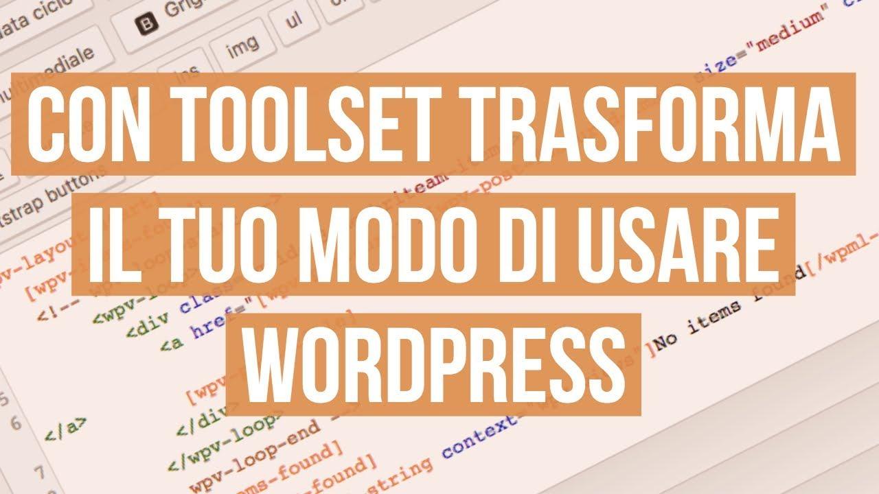 Crea visualizzazioni personalizzate su WordPress con Toolset