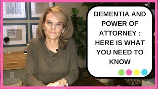 Dementia and Power of Attorney: Medical and Financial Power of Attorney for Dementia