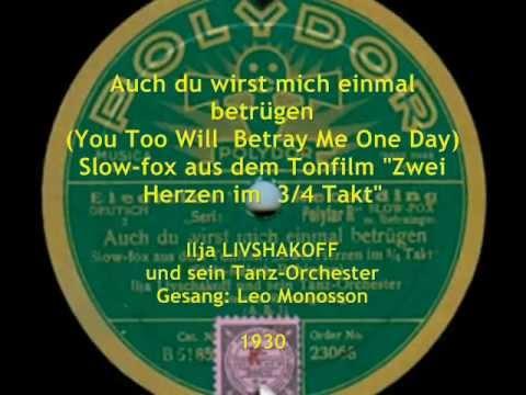 Ilja Livshakoff & Leo Monosson - Auch du wirst mich einmal betrügen, 1930