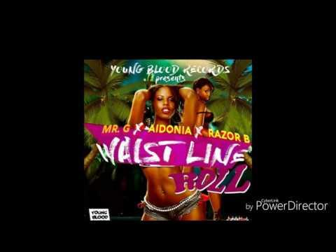 Mr.G x Aidonia x Razor – Waistline Roll