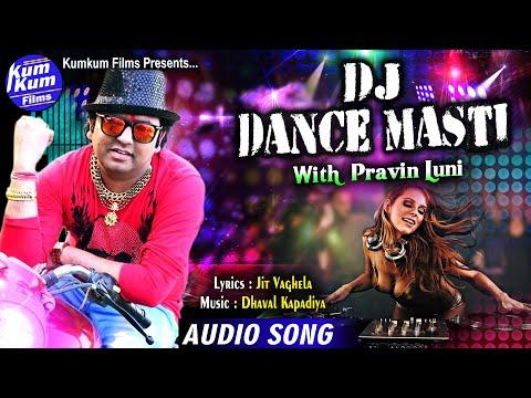 DJ Dance Masti With Pravin Luni II  Latest Gujarati Remix I Full Audio Song