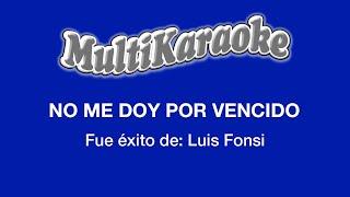 No Me Doy Por Vencido - Multikaraoke