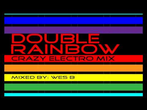 Double Rainbow Crazy Electro House Mix 2010 HQ