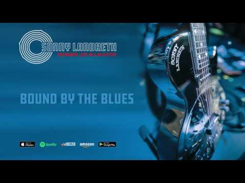 Sonny Landreth - Bound By The Blues (Recorded Live In Lafayette)