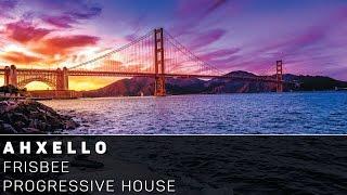 [Progressive House]Ahxello - Frisbee