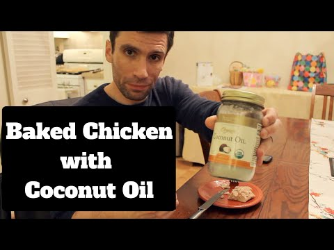 Healthy Cooking – Using Coconut Oil on Chicken