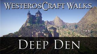 WesterosCraft Walks Episode 7: Deep Den