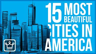 15 Most Beautiful Cities in America